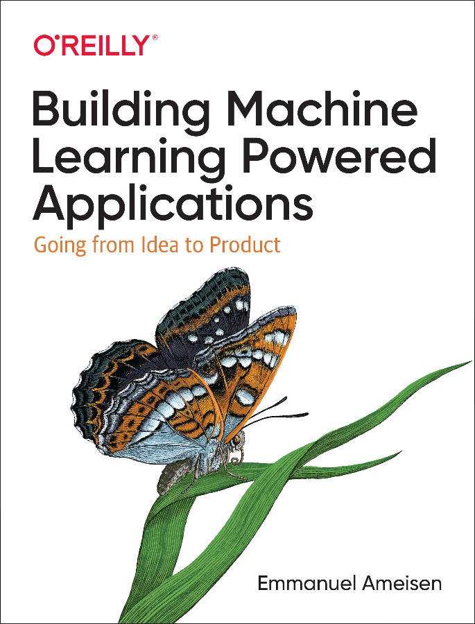 Building Machine Learning Powered Applications Going