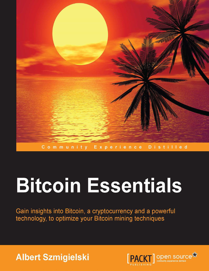Bitcoin Essentials - Gain insights into Bitcoin eBook