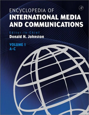 ENCYCLOPEDIA OF INTERNATIONAL MEDIA AND COMMUNICATIONS
