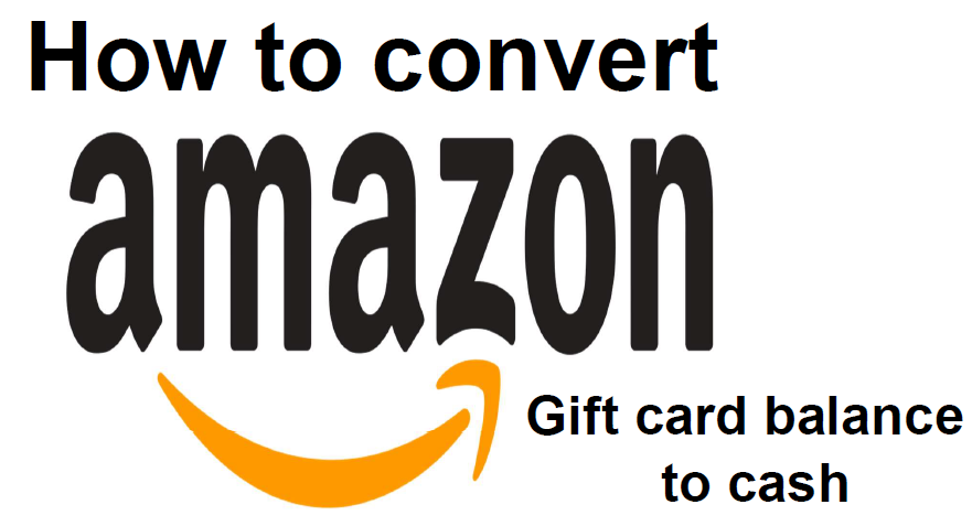 How to convert Amazon gift card balance to cash