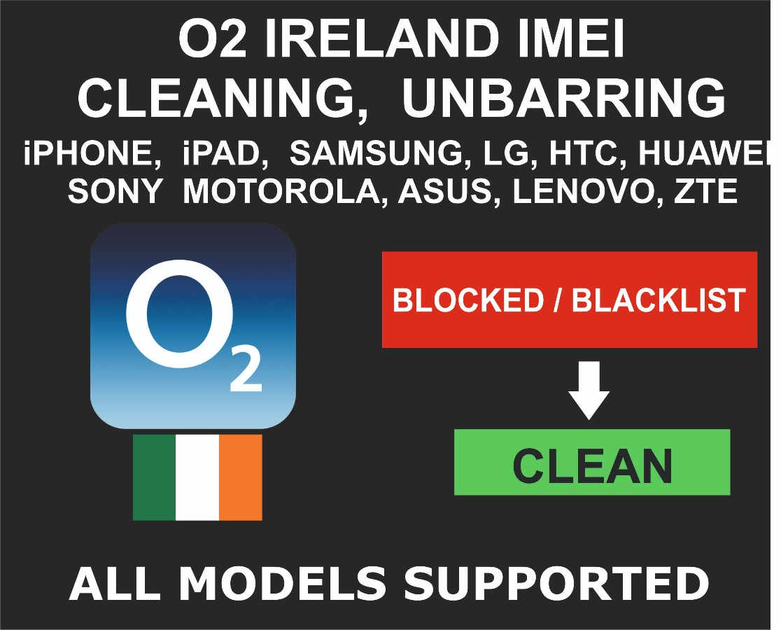 O2 Ireland Unbarring Cleaning Service, iPhone, Samsung,