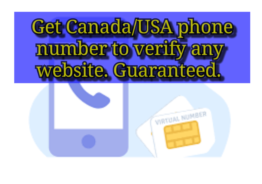 Get Canada/USA Virtual Phone number - Lifetime access