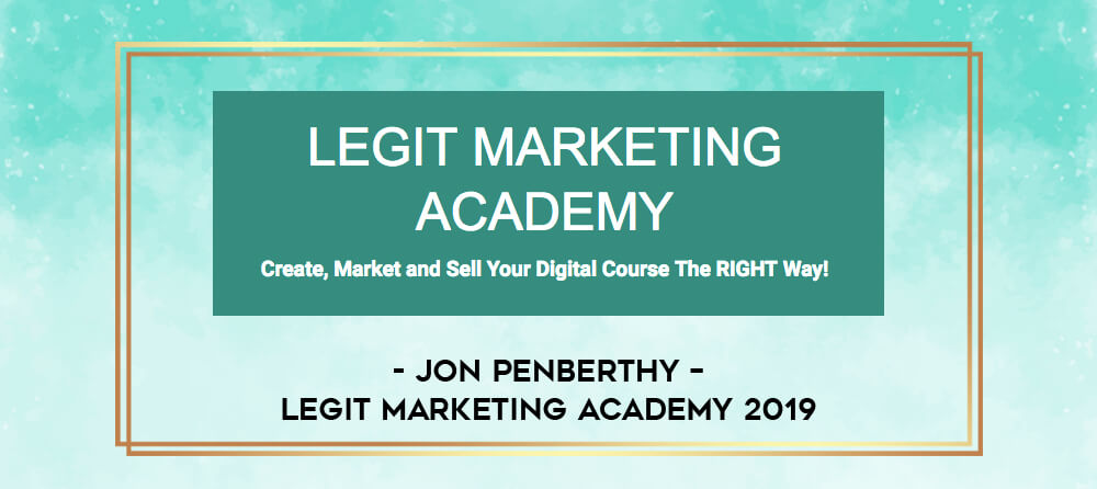 LEGIT MARKETING ACADEMY ($1,995) | Jon Penberthy