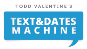 Text And Dates Machine | RSD Todd [$197]