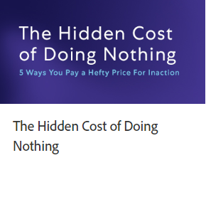 The Hidden Cost of Doing Nothing