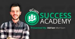 Adrian Morrison – eCom Success Academy ($2,495)