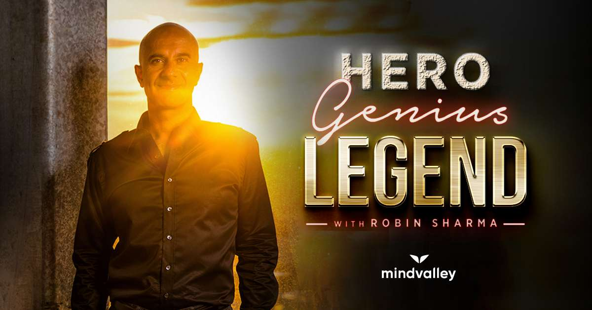 Hero Genius Legend | Robin Sharma [$549]