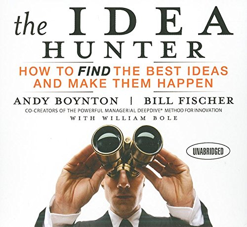 Andy Boynton & Bill Fischer – The Idea Hunter