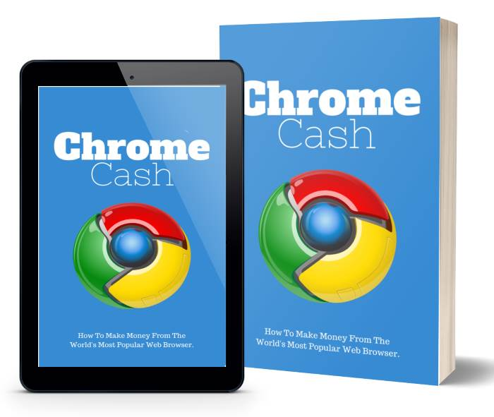 Chrome Cash – Make Money From Chrome in 17 Minutes