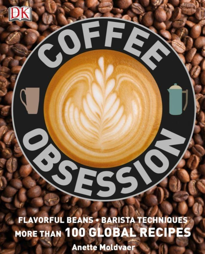 COFFEE OBSESSION: MORE THAN 100 TOOLS AND TECHNIQUES