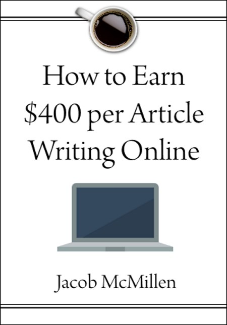 How To Earn $400+ Per Article Writing Online