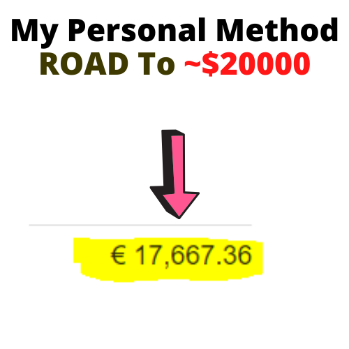 ROAD TO $20000 - My Personal Method - 100% Working