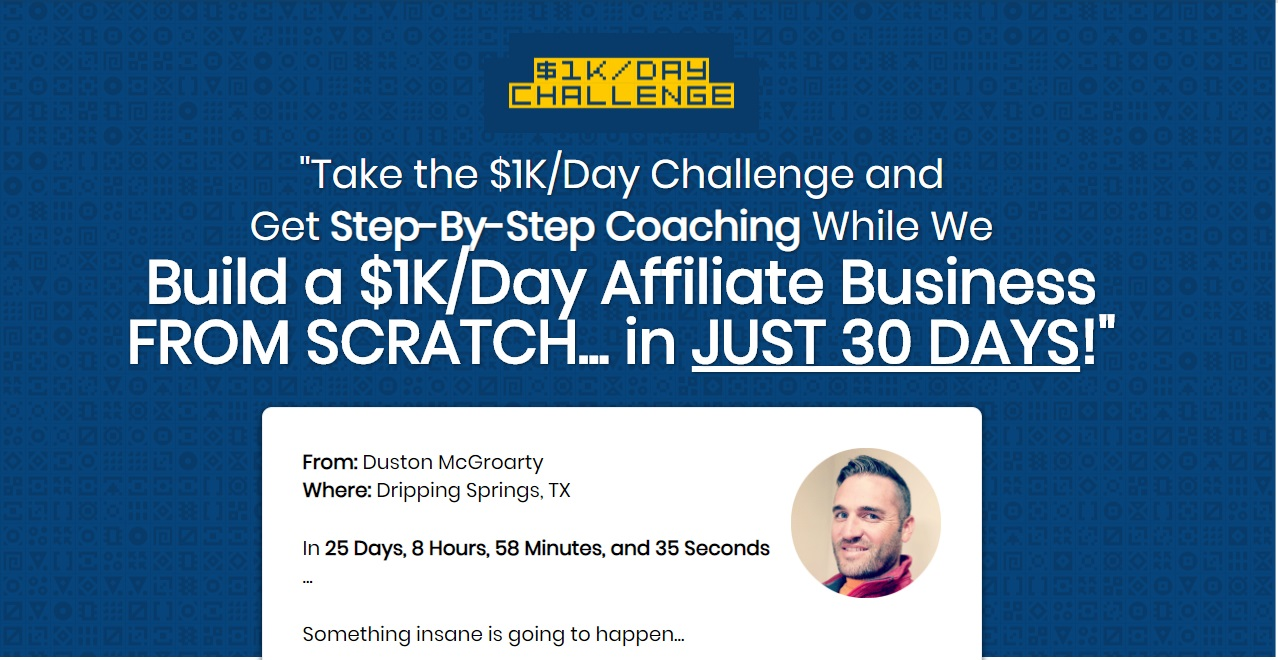 Duston McGroarty – Build A $1KDay Affiliate Business