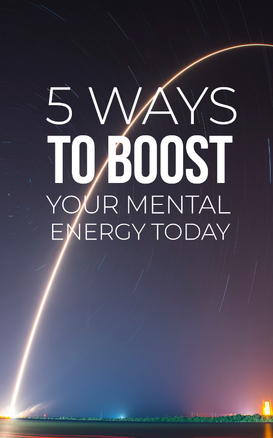 5 ways to boost your mental energy