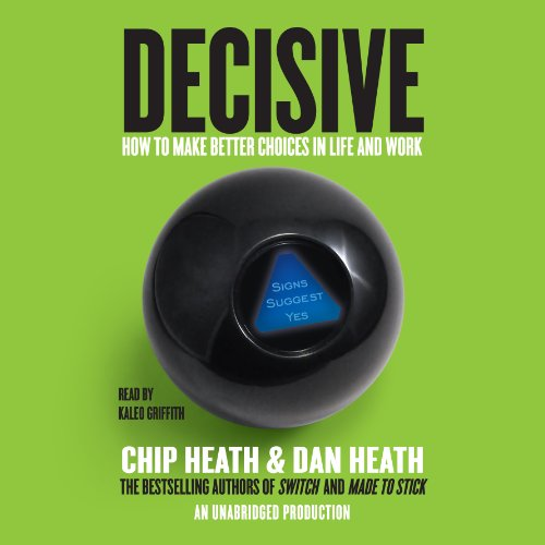 Decisive: How to Make Better Choices Audiobook