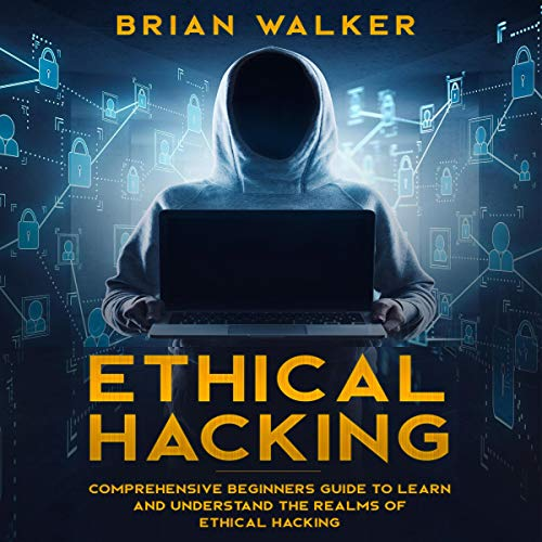 Ethical Hacking Comprehensive Beginners Guide Audiobook