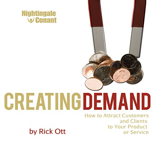 Creating Demand: How to Attract Customers Audiobook