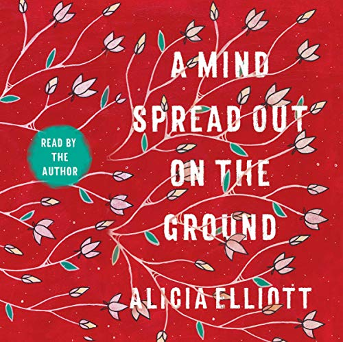 A Mind Spread Out on the Ground Audiobook by Alicia Ell