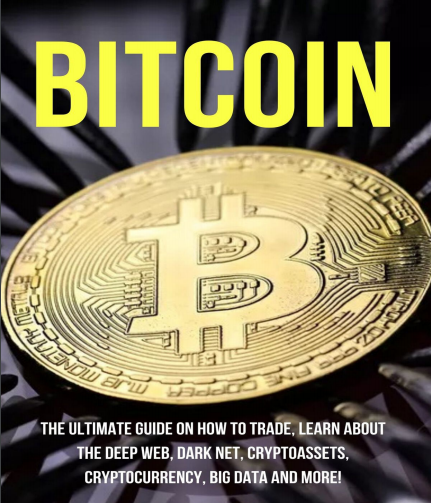Bitcoin: The Ultimate Guide on How to Trade, Dark Net