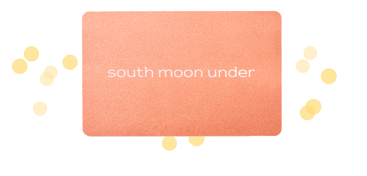 $100 South Moon Under GIFT CARD