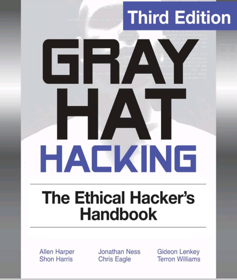 GRAY HAT HACKING Third Edition