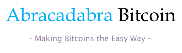 Abracadabra Bitcoin -Making Bitcoins the Easy Way Ebook
