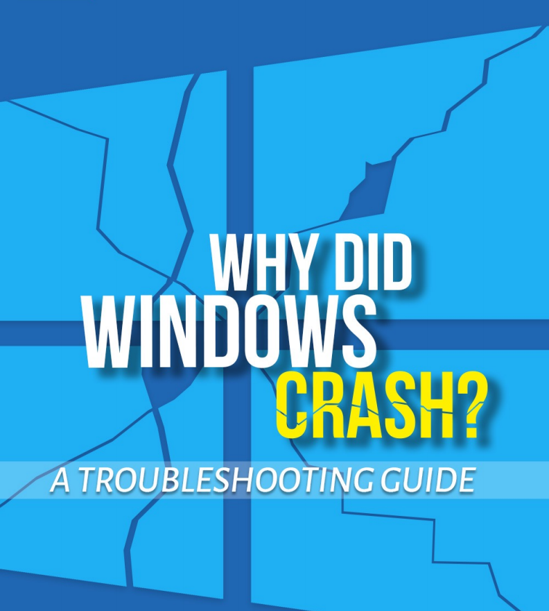 Why Did Windows Crash A Troubleshooting Guide