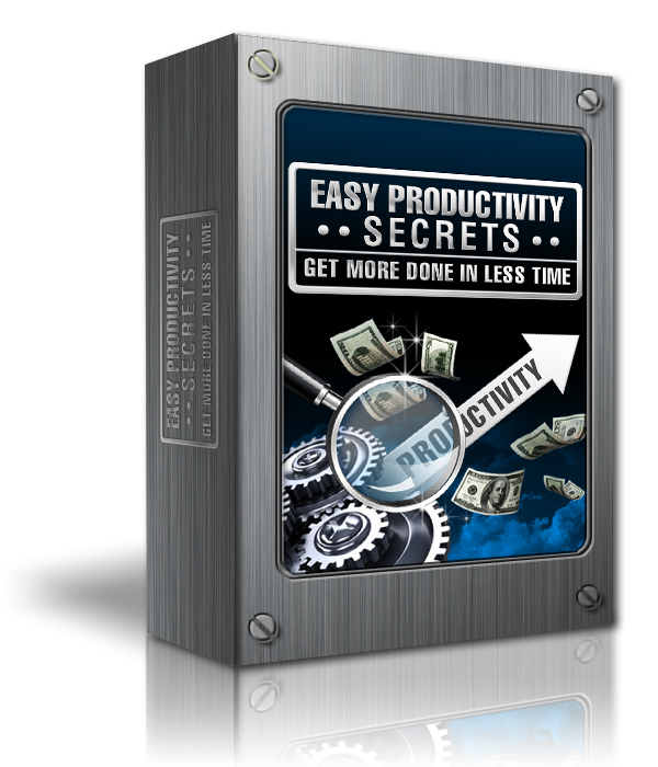 Easy Productivity Secrets - Get More Done in Less Time