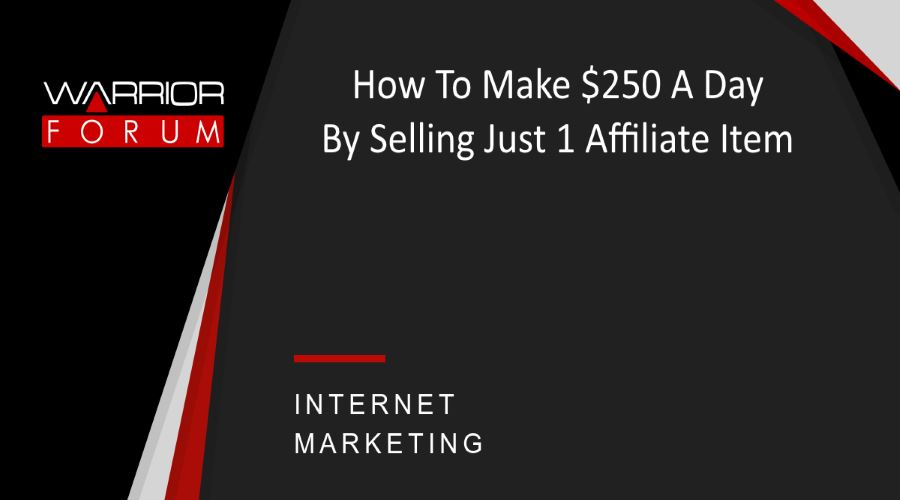 Make $250 A Day By Selling Just 1 Affiliate Item