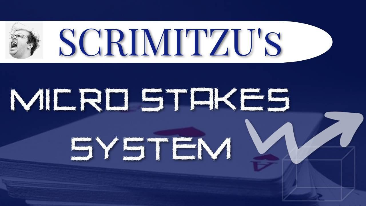Scrimitzu's Micro Stakes System