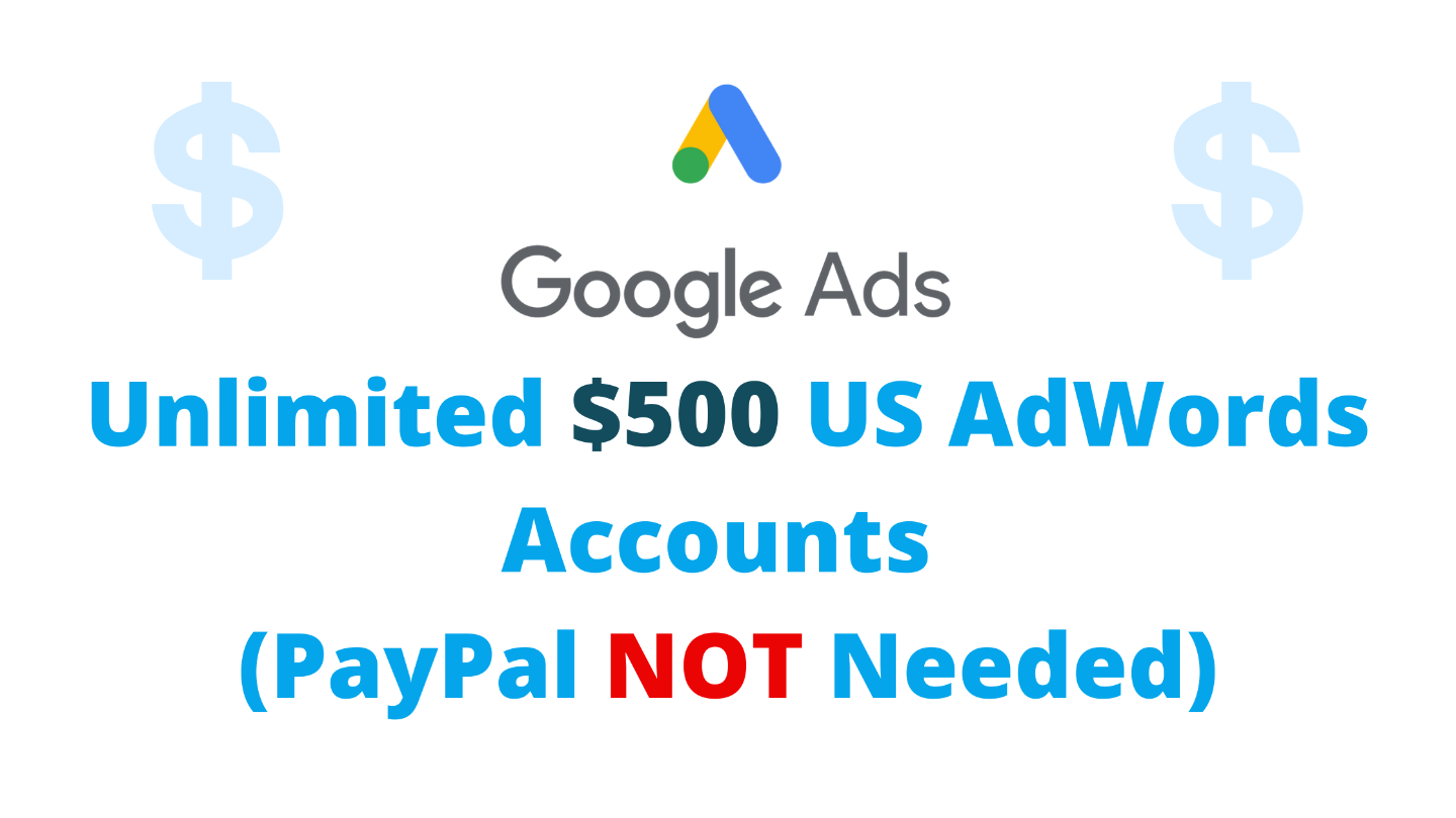 Unlimited $500 US AdWords Accounts + $1000 Ad Coupons
