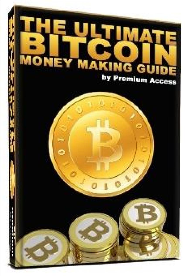 The Ultimate Bitcoin Money Making Guide