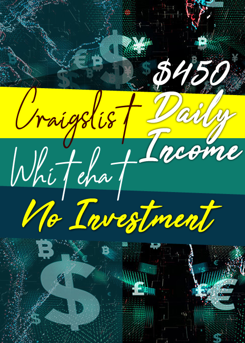 Earn $450 Daily With Craigslist Whitehat, No Investment