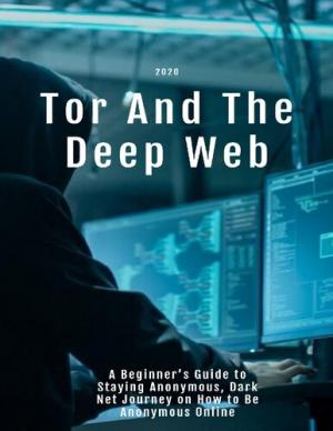 Tor And The Deep Web 2020