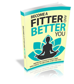 Become a Fitter And Better You E-Book