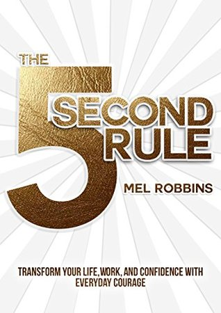 The 5 Second Rule: Transform your Life, Work (Ebook)