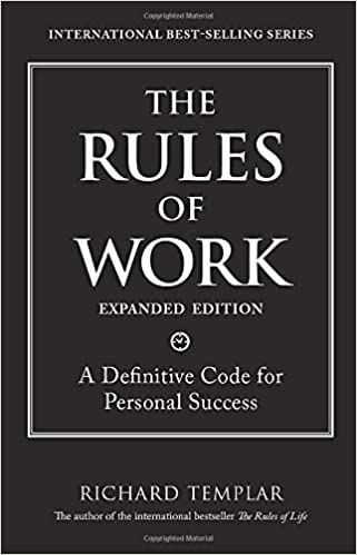 The Rules of Work: Definitive Code for Personal Success
