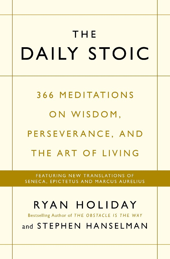The Daily Stoic: 366 Meditations on Wisdom Perseverance