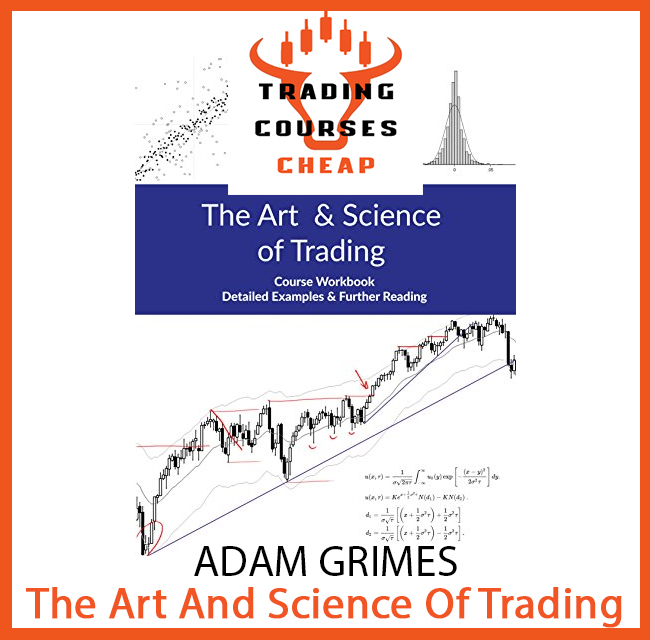 Adam Grimes - The Art And Science Of Trading