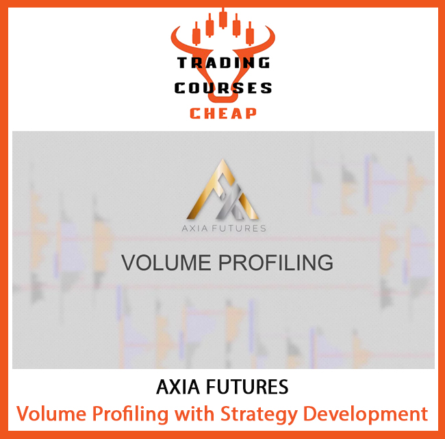 Axia Futures-Volume Profiling with Strategy Development