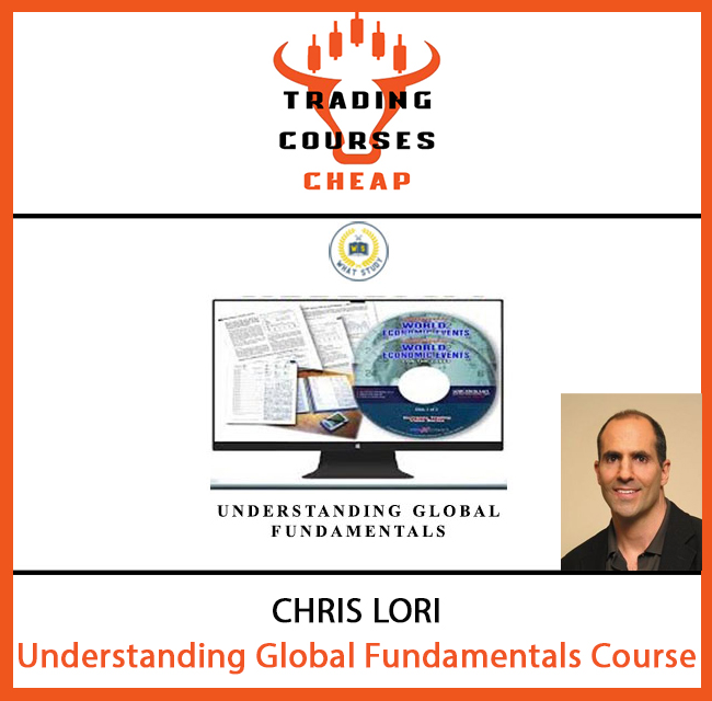 Chris Lori - Understanding Global Fundamentals Course