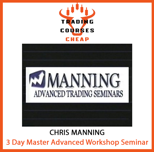Chris Manning - 3 Day Master Advanced Workshop Seminar