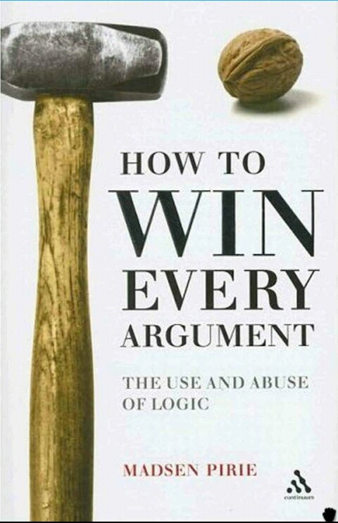 How to Win Every Argument.