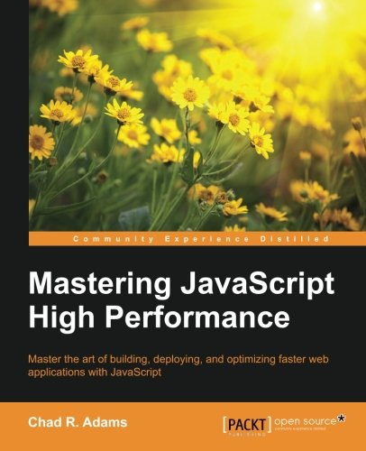 Mastering JavaScript High Performance 2015