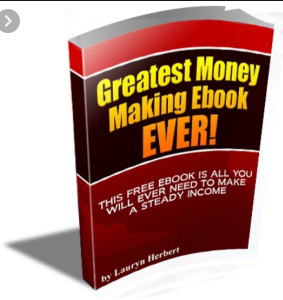 The Greatest FREE Money Making Ebook EVER!