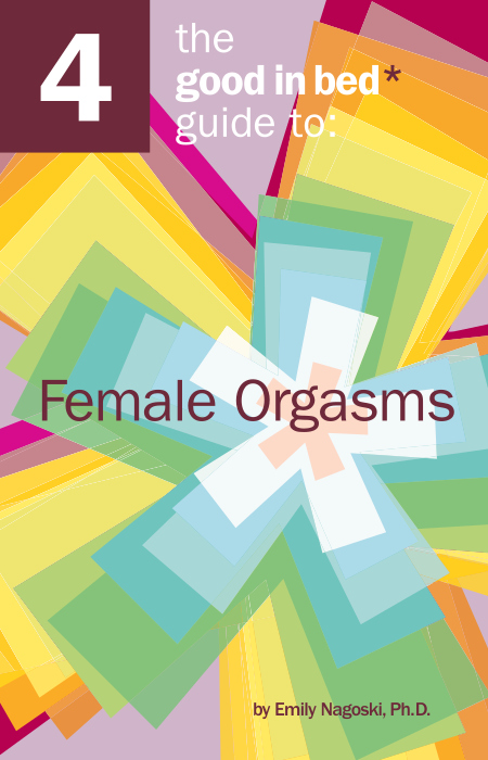 The Good in Bed Guide to Female Orgasms