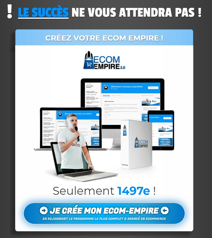 Ecom Empire 3.0 - Dropshipping Lucas Bivert (1497€)
