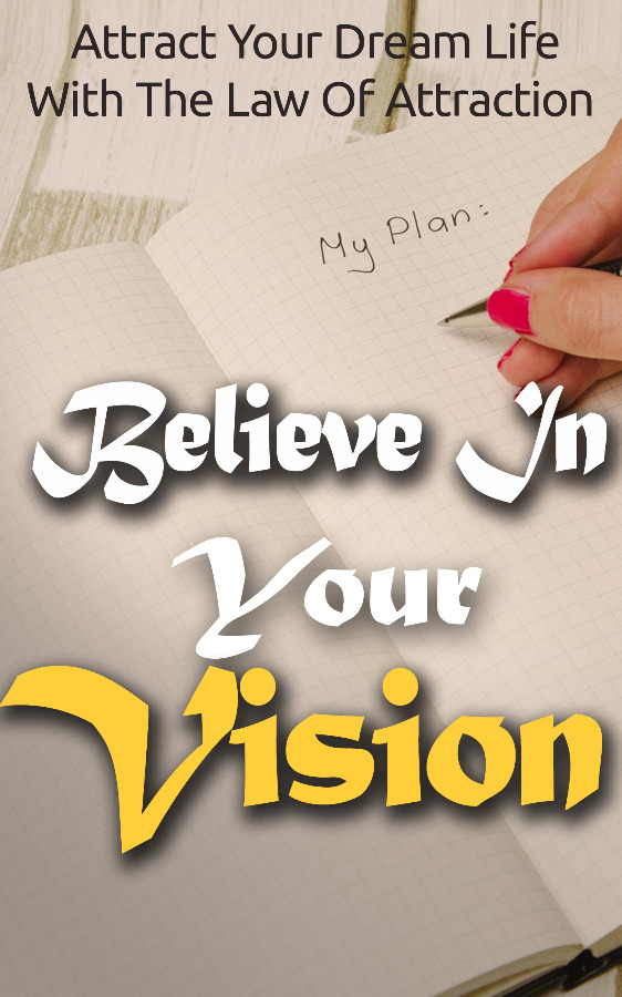 Believe In Your Vision