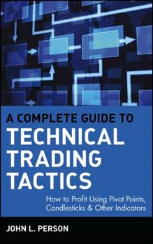 A Complete Guide to Technical Trading Tactics - Person