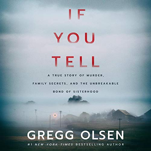 If You Tell: A True Story of Murder [AUDIOBOOK]